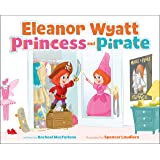 Eleanor Wyatt, Princess and Pirate (Eleanor Wyatt and Harrison Dwight)