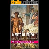 O mito de Édipo: Teatro greco-romano: as 13 mais belas lendas da mitologia greco-romana