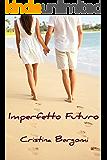 Imperfetto Futuro