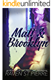 """Matt & Brooklyn: A Standalone in the """"Again for the First Time"""" Family Saga"""