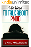 We Need To Talk About PMDD: Living with Premenstrual Dysphoric Disorder