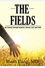 The Fields: Our Journey through Medicine, Mission, Life, and Faith Kindle Edition