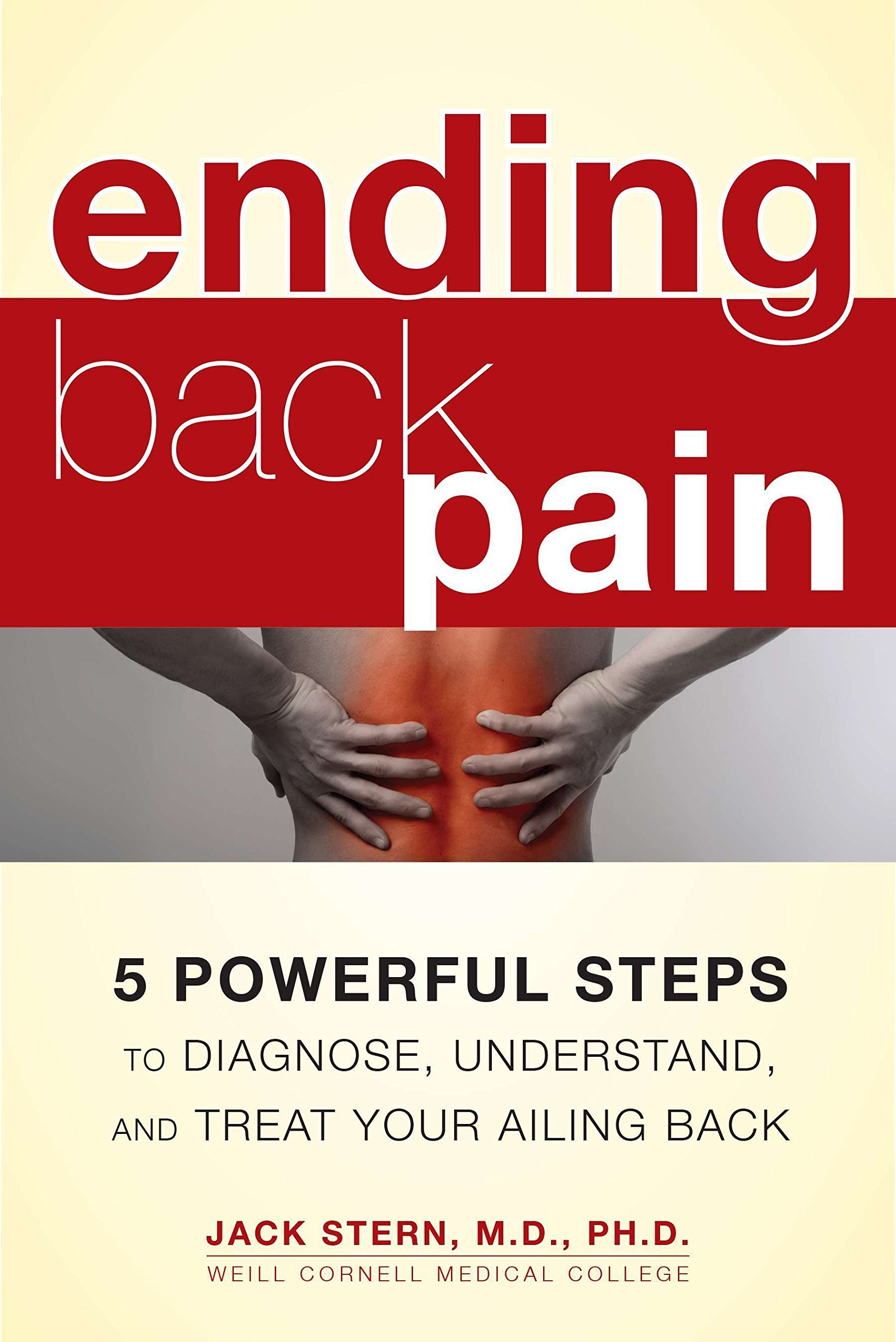 Ending Back Pain: 5 Powerful Steps to Diagnose, Understand