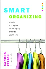 Smart Organizing: Simple Strategies for Bringing Order to Your Home Kindle Edition