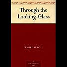 Through the Looking-Glass (爱丽丝漫游镜中世界) (免费公版书)