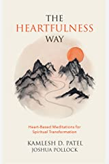 The Heartfulness Way: Heart-Based Meditations for Spiritual Transformation Kindle Edition