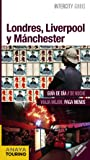 Londres, Liverpool y Manchester (Intercity Guides - Internacional)