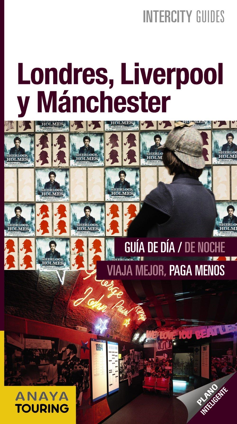 Londres, Liverpool y Manchester Intercity Guides - Internacional: Amazon.es: Anaya Touring, Elisa Blanco Barba: Libros