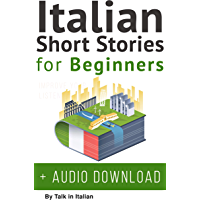Italian: Short Stories for Beginners + Italian Audio: Improve your reading and listening skills in Italian. (Learn… book cover