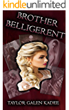 Brother Belligerent: The Shattered Isles Saga Book Three
