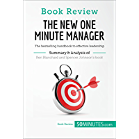 Book Review: The New One Minute Manager by Kenneth Blanchard and Spencer Johnson: The bestselling handbook to effective leadership