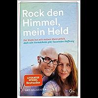 Rock den Himmel, mein Held: Der Krebs hat sich meinen Mann geholt, doch sein Vermächtnis gibt Tausenden Hoffnung