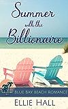 Summer with the Billionaire (Blue Bay Beach Romance Book 3)