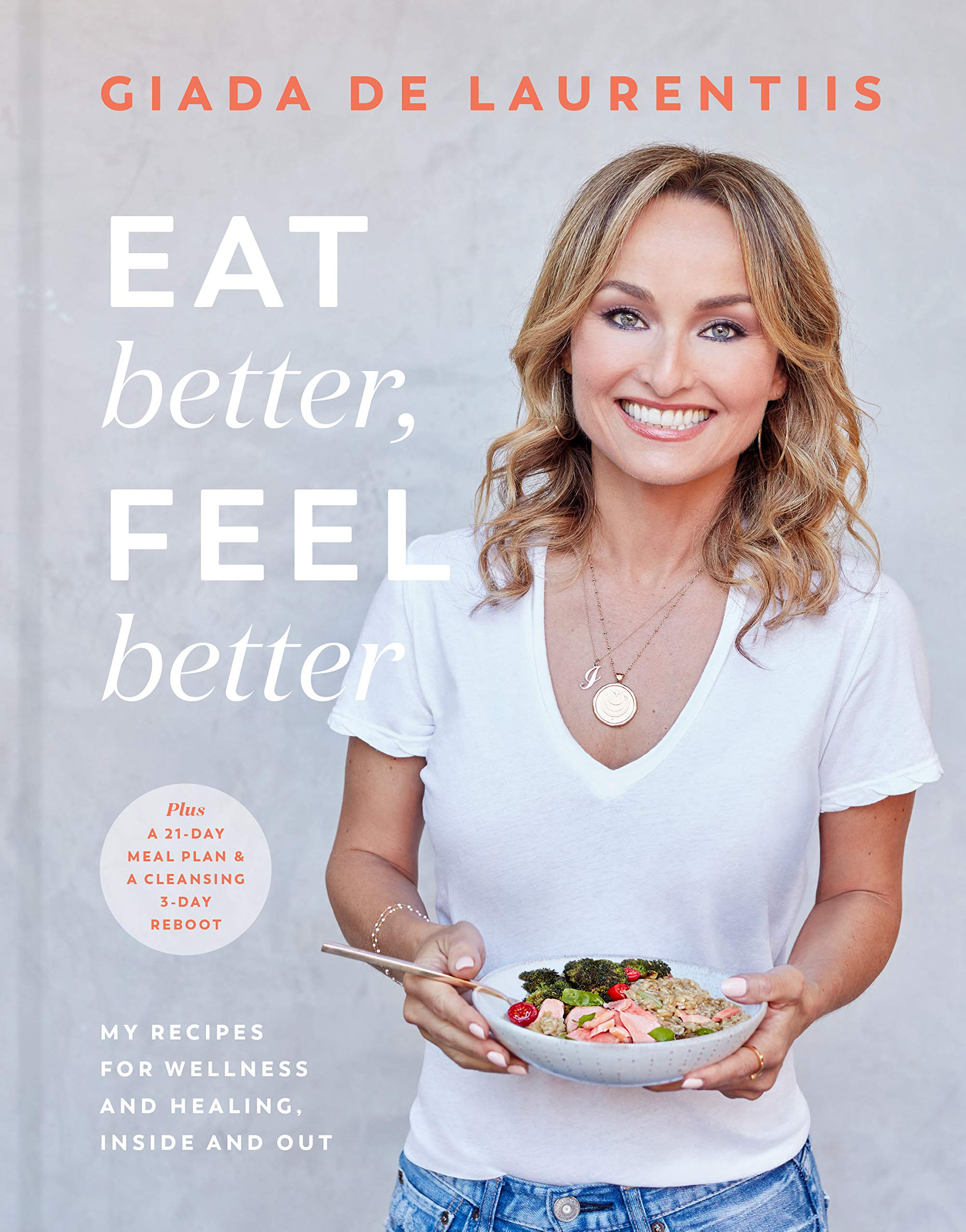 Eat Better, Feel Better: My Recipes for Wellness and Healing, Inside and Out