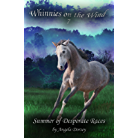 Summer of Desperate Races: A Wilderness Horse Adventure (Whinnies on the Wind Book 7)