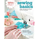 Sew Me! Sewing Basics: Simple Techniques and Projects for First-Time Sewers (Design Originals) Beginner-Friendly Easy-to-Foll