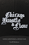 Chicago Hustle and Flow: Gangs, Gangsta Rap, and Social Class