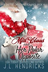 Miss Claus and Her Polar Opposite (A Shifter Christmas Romance Book 4) Kindle Edition