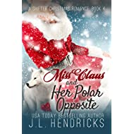 Miss Claus and Her Polar Opposite (A Shifter Christmas Romance Book 4)