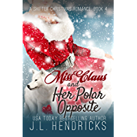 Miss Claus and Her Polar Opposite (A Shifter Christmas Romance Book 4) (English Edition)