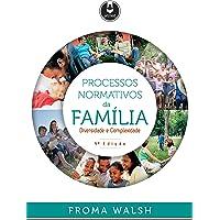 Processos Normativos da Família: Diversidade e Complexidade