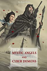 Mystic Angels and Cyber Demons Kindle Edition