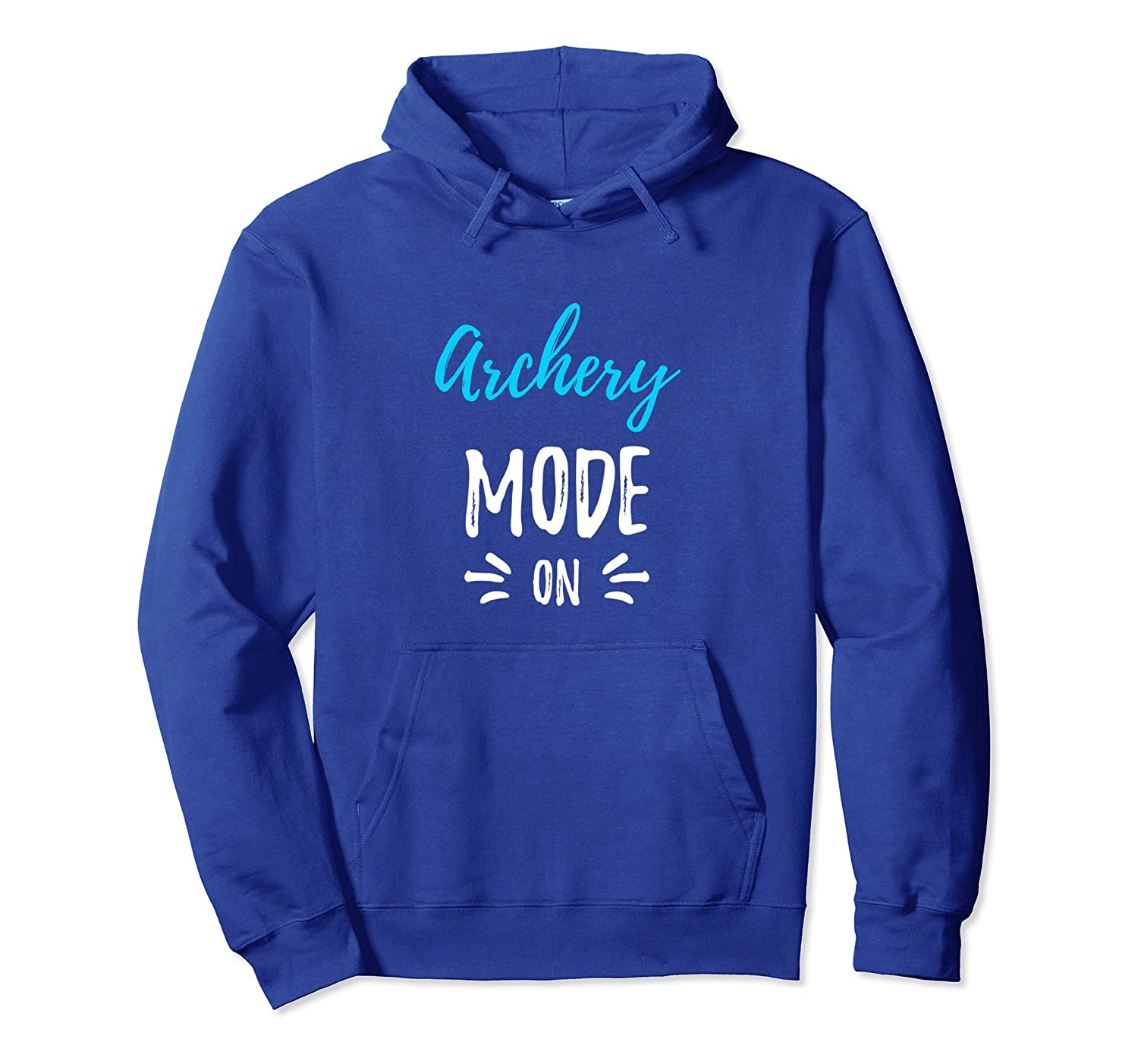 Archery Hoodie - Archery Mode On-ah my shirt one gift