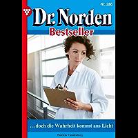 Dr. Norden Bestseller 286 – Arztroman: … doch die Wahrheit kommt ans Licht (German Edition)