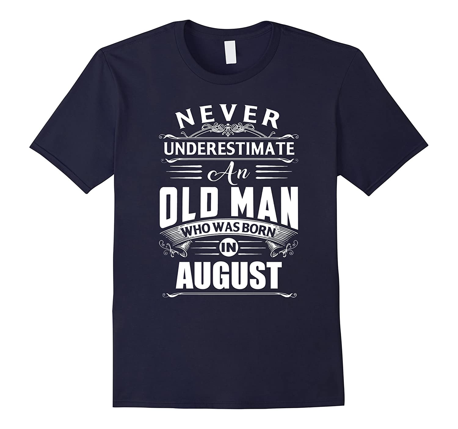 An old man who was born in August T-shirt-BN