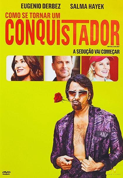 Como Se Tornar Um Conquistador [DVD]: Eugenio Derbez, Salma Hayek ...