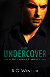 Romance: Undercover (Harris Thorn Series, Romance, Billionaire Romance, Contemporary Romance Book 1)