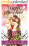 Taming Miss Tisdale (The Regency Blooms Book 2)