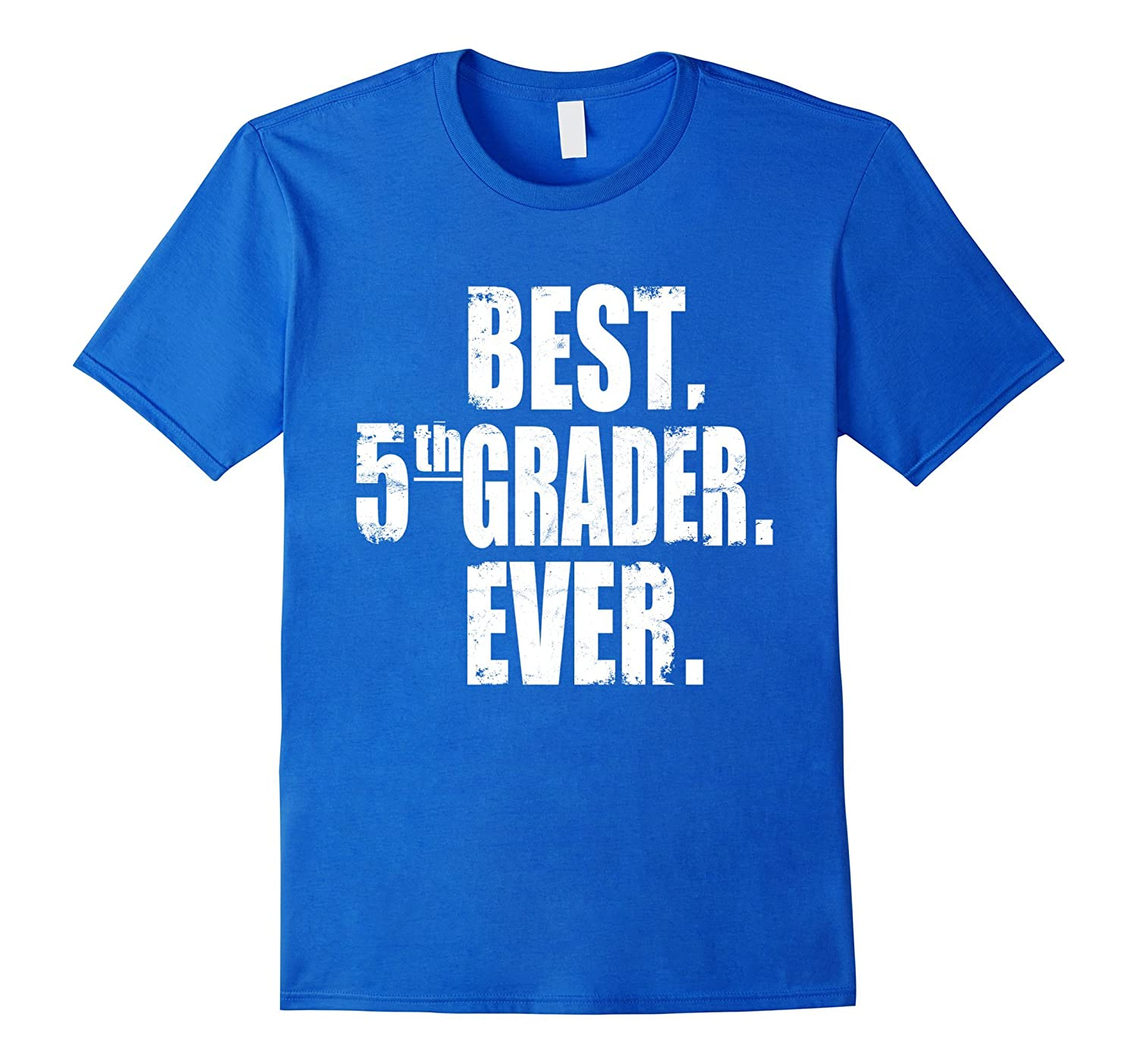 Best 5th Grader Ever Back School Tee Fifth Grade Distressed