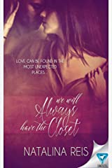 We Will Always Have The Closet Kindle Edition