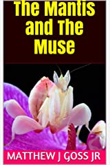 The Mantis and The Muse Kindle Edition