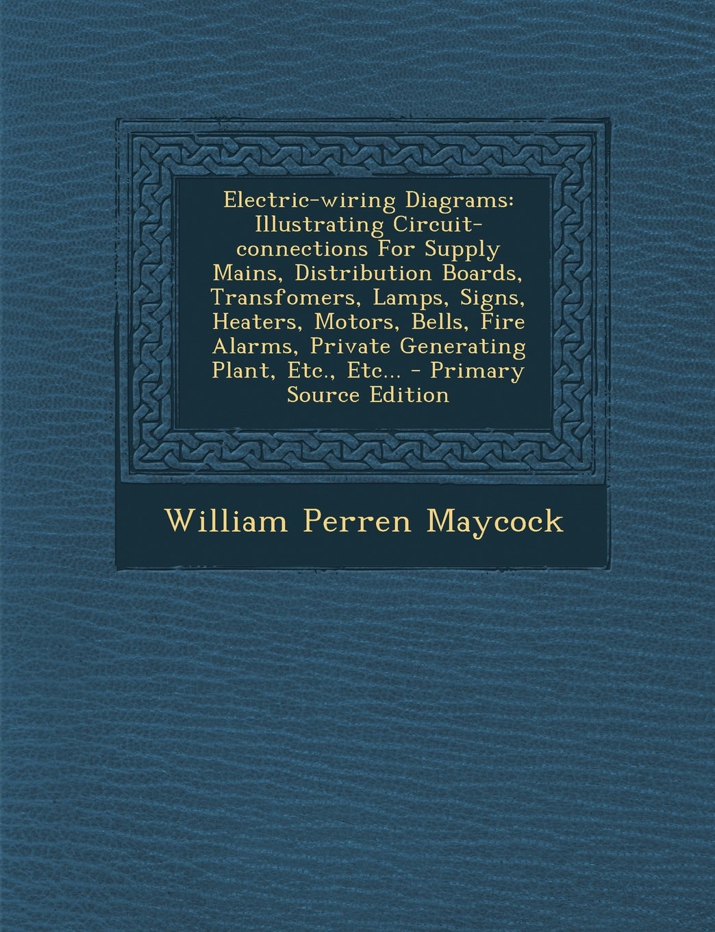 electric-wiring diagrams: illustrating circuit-connections for supply  mains, distribution boards, transfomers, lamps, signs, heaters, motors, be  paperback