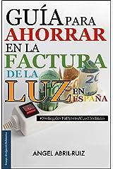 Guía para ahorrar en la factura de la luz —en España: #NoRegalesTuDineroALasElectricas (Bulidomics nº 1) (Spanish Edition) Kindle Edition