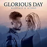 Glorious Day: Worship & Hymns