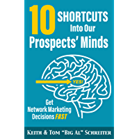 10 Shortcuts into Our Prospects' Minds: Get Network Marketing Decisions Fast (English Edition)