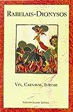 Rabelais-Dionysos: Vin, carnaval, ivresse : actes du colloque de Montpellier, 26-28 mai 1994