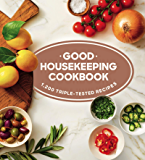 Good Housekeeping Cookbook: 1,200 Triple-Tested Recipes