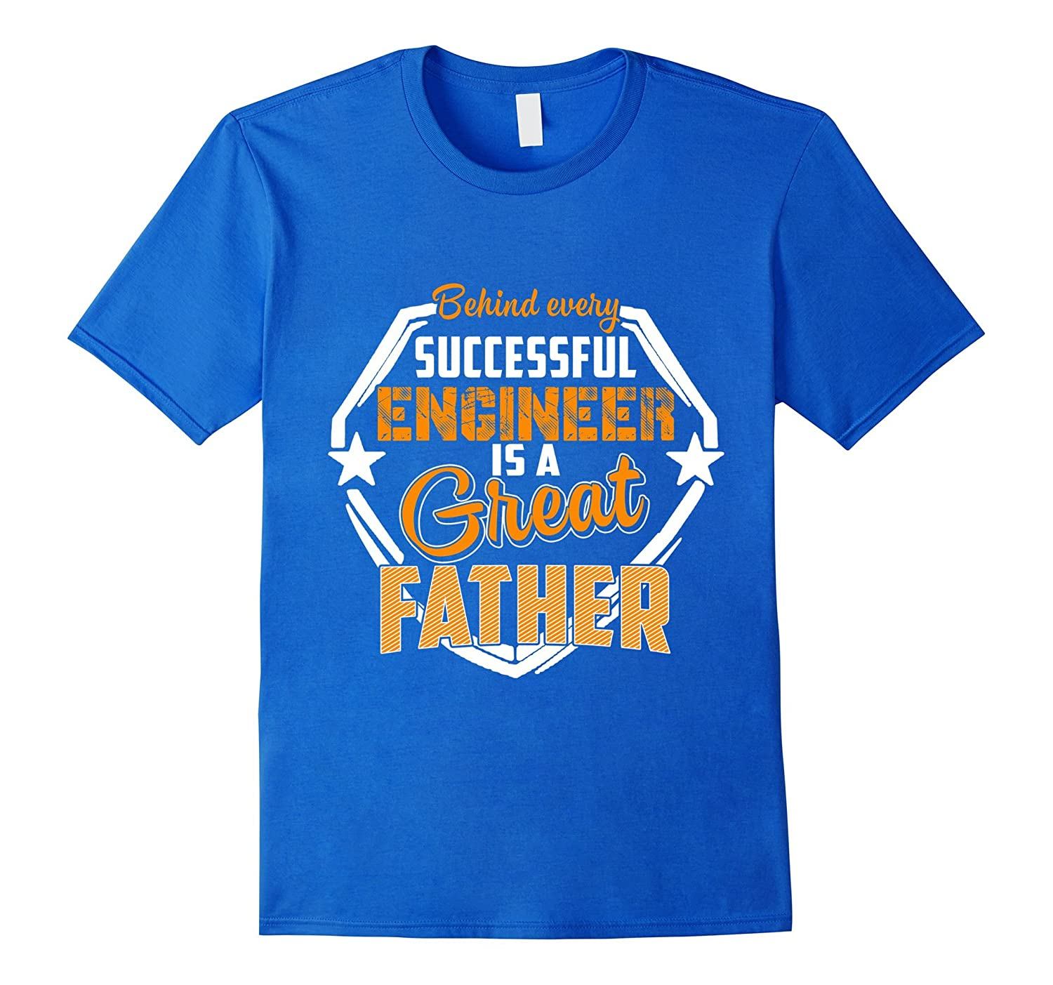 Behind Successful Engineer Great Dad Shirt for Fathers Day-RT