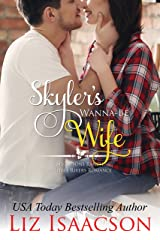 Skyler's Wanna-Be Wife: Christmas Brides for Billionaire Brothers (Seven Sons Ranch in Three Rivers Romance Book 6) Kindle Edition