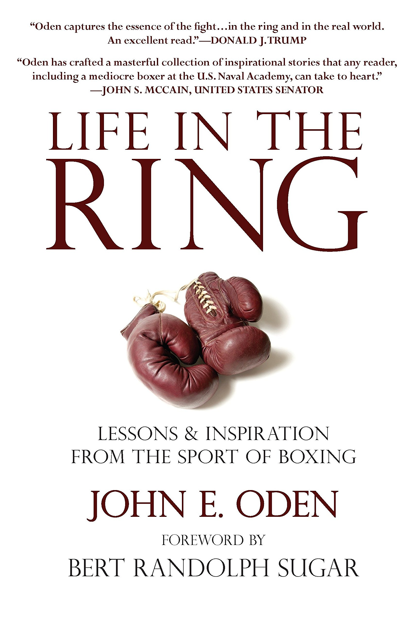 Life in the Ring: Lessons and Inspiration from the Sport of Boxing Including Muhammad Ali, Oscar de la Hoya, Jake LaMotta, George Foreman, Floyd Patterson, and Rocky Marciano pdf