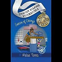 Season of Change (Perfect Balance Gymnastics Series Book 8)
