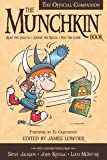 The Munchkin Book: The Official Companion - Read the Essays * (Ab) use the Rules * Win the Game
