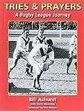 Tries & Prayers: A Rugby League Journey (Rugby League Memoir)