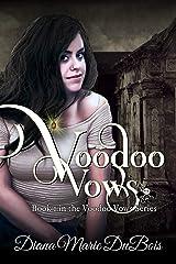 Voodoo Vows (Voodoo Vows Series) Kindle Edition