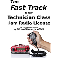 The Fast Track to Your Technician Class Ham Radio License: Covers all FCC Technician Class Exam Questions July, 1, 2018…