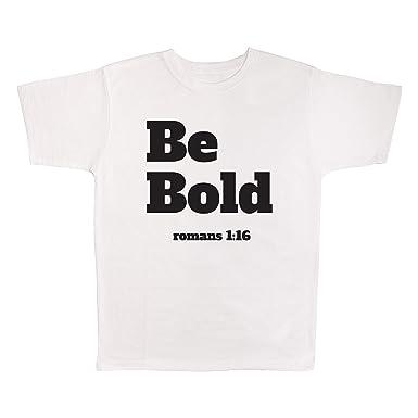4 All Times Be Bold Romans 1 16 T-Shirt | Amazon com